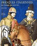 echange, troc J. Poeschke - Fresques italiennes du temps de Giotto 1280-1400