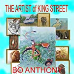 Artist of King Street: Conico & Swainston, Book 1 | Bo Anthony,George A Sites
