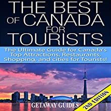 The Best of Canada for Tourists 2nd Edition: The Ultimate Guide for Canada's Top Attractions, Restaurants, Shopping, and Cities for Tourists! (       UNABRIDGED) by Getaway Guides Narrated by Millian Quinteros