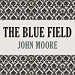 The Blue Field | John Moore