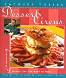 img - for Dessert Circus: Extraordinary Desserts You Can Make At Home (Pbs Series) book / textbook / text book