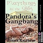 Pandora's Gangbang: Rough Group Sex Out of the Box: A Paranormal Rough Sex Erotica Story | Diana Katsaros