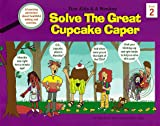 Solve the Great Cupcake Caper: Book 2 (Five Kids & a Monkey)