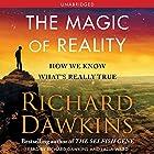 The Magic of Reality: How We Know What's Really True Hörbuch von Richard Dawkins Gesprochen von: Richard Dawkins, Lalla Ward