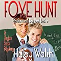 Foxe Hunt: The Skyler Foxe Mysteries, Book 2 (       UNABRIDGED) by Haley Walsh Narrated by Joel Leslie