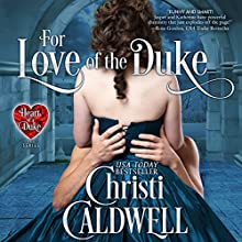 For Love of the Duke: The Heart of a Duke, Book 1 Audiobook by Christi Caldwell Narrated by Morag Sims