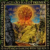 Dancing With The Sun: VAGTAZO HALOTTKEMEK;NAPTANC Galloping Coroners