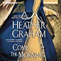 Come the Morning: Graham Clan, Book 1 (       UNABRIDGED) by Heather Graham Narrated by Sandra Burr