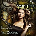 15 Minutes: A YA Time Travel Thriller: Rewind Series, Book 1 (       UNABRIDGED) by Jill Cooper Narrated by Wendy Pitts