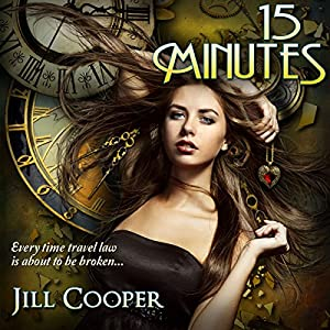 15 Minutes: A YA Time Travel Thriller Audiobook
