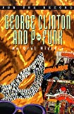 George Clinton and P-Funk: An Oral History (For the Record) (0380793784) by David Mills