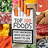 Top 100 Foods for SMOKERS who DO NOT want to DIE  prematurely
