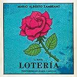Loteria: A Novel | Mario Alberto Zambrano