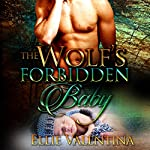 The Wolf's Forbidden Baby: A Paranormal Pregnancy Romance | Ellie Valentina
