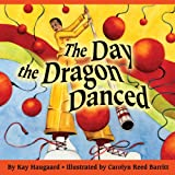 img - for The Day the Dragon Danced book / textbook / text book