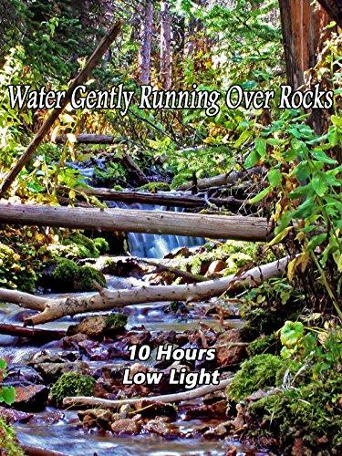 Water gently running over rocks 10 hours low light