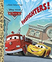 Firefighters! (Disney/Pixar Cars) (Little Golden Book) from Golden/Disney