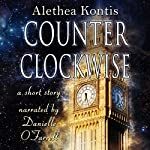 Counterclockwise: A Short Story   Alethea Kontis