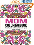 Mom Coloring Book: Beautiful, Calm an...