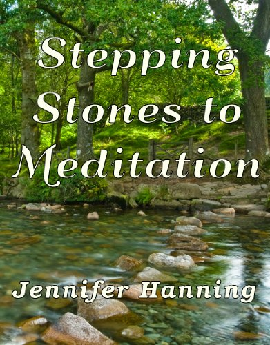 Stepping Stones to Meditation by Jennifer Hanning