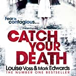 Catch Your Death | Mark Edwards,Louise Voss