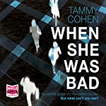 When She Was Bad | Tammy Cohen