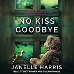 No Kiss Goodbye | Janelle Harris