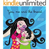 You, Me and the Breast (Four children's books about love, pregnancy & birth Book 4) (English Edition)