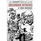 The Zombie Survival Guide: Recorded Attacksvon &#34;Max Brooks&#34;
