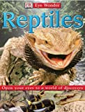 Reptiles: Open Your Eyes to a World of Discovery (Eye Wonder )