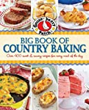 Gooseberry Patch Big Book of Country Baking: Over 400 homestyle recipes for breads, cakes, cookies, casseroles, & more (0848742249) by Gooseberry Patch
