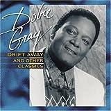Drift Away & Other Classics ~ Dobie Gray