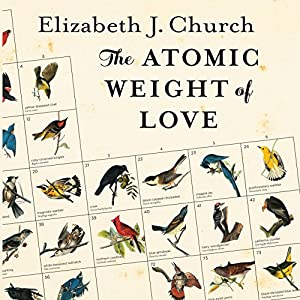 The Atomic Weight of Love Audiobook