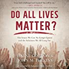 Do All Lives Matter?: The Issue We Can No Longer Ignore and Solutions We Long For Hörbuch von Wayne Gordon, John M. Perkins Gesprochen von: Calvin Robinson