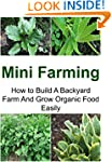 Mini Farming: How to Build A Backyard...