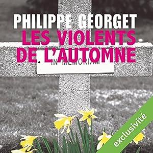 Les violents de l'automne | Livre audio Auteur(s) : Philippe Georget Narrateur(s) : François Montagut