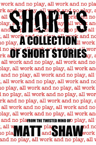 Shorts (A Collection of Short Stories)