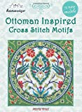 img - for Ottoman Inspired Cross Stitch Motifs: 75 New Models (Cross Stitch Motif Series) book / textbook / text book