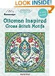 Ottoman Inspired Cross Stitch Motifs:...