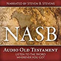 NASB Audio Old Testament (       UNABRIDGED) by Steven B. Stevens Narrated by Steven B. Stevens