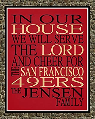 In Our House We Will Serve The Lord And Cheer for The San Francisco 49ers Personalized Family Name Christian Print - Perfect Gift, football sports wall art - multiple sizes
