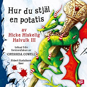 Hur du stjäl en potatis | [Cressida Cowell, Katarina Kuick (Translator), Sven Fridén (Translator)]