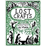 Lost Crafts: Rediscovering Traditional Skillsby Una McGovern