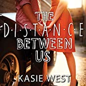 The Distance Between Us | [Kasie West]