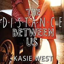 The Distance Between Us (       UNABRIDGED) by Kasie West Narrated by Jorjeana Marie