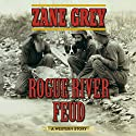 Rogue River Feud: A Western Story Audiobook by Zane Grey Narrated by Danny Campbell