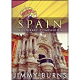Spain: A Literary Companionby Jimmy Burns