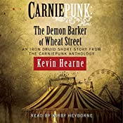 Carniepunk: The Demon Barker of Wheat Street | [Kevin Hearne]