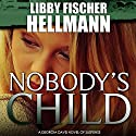 Nobody's Child: Georgia Davis, Book 4 Audiobook by Libby Fischer Hellmann Narrated by Beth Richmond