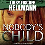 Nobody's Child: Georgia Davis, Book 4 | Libby Fischer Hellmann